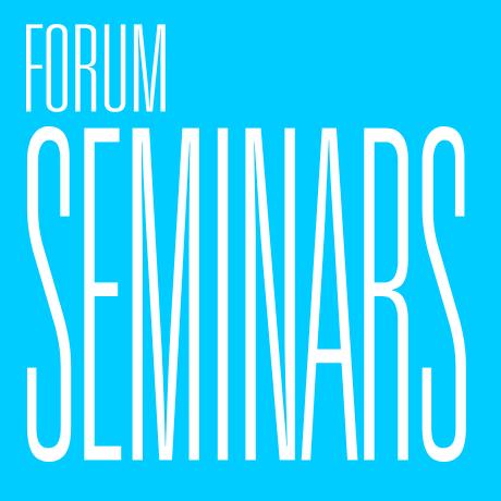 FORUM - SEMINARS