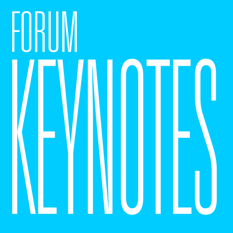 FORUM: KEYNOTES,  21 - 24 May