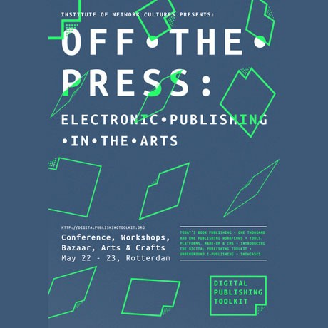 SATELLITE: Off the Press: Electronic Publishing in the Arts, 22-23 May